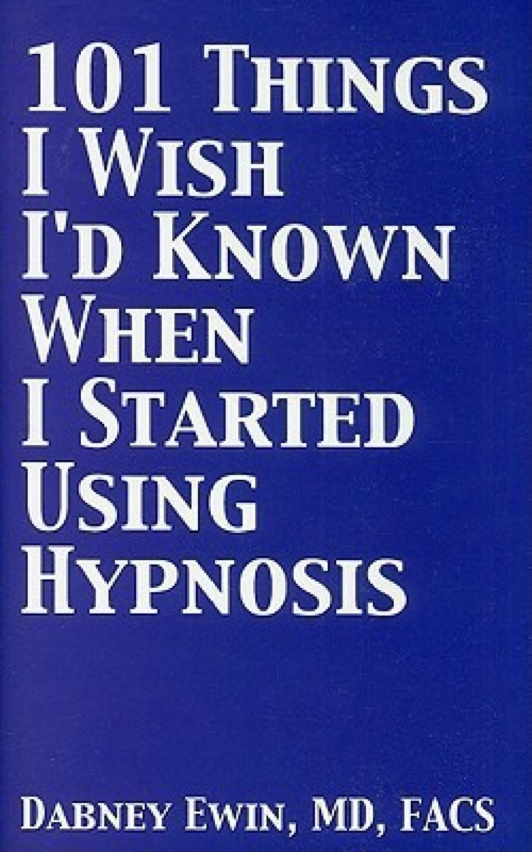 101 Things I Wish I'd Known When I Started Using Hypnosis. ADD TO CART