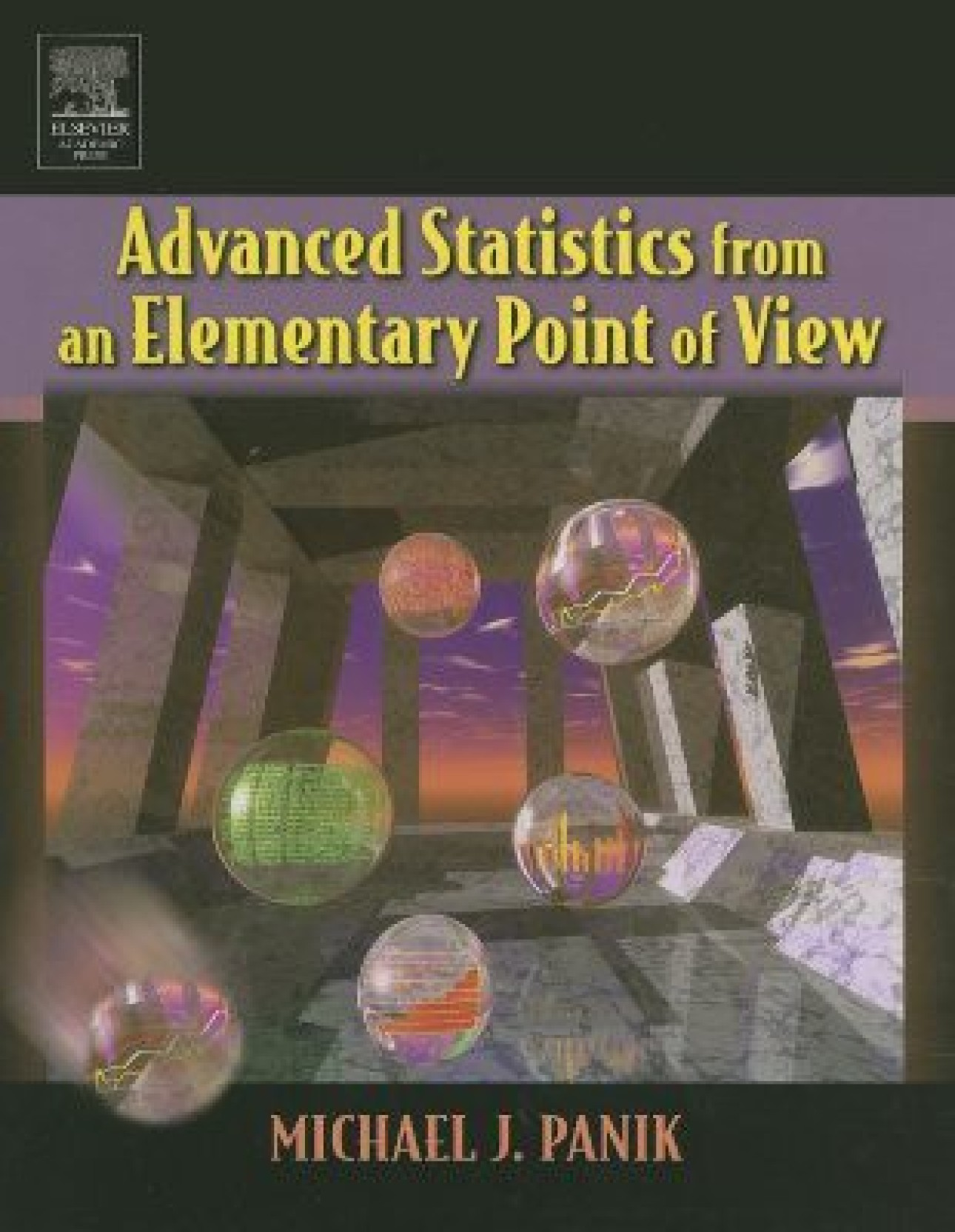 Advanced Statistics from an Elementary Point of View. Share