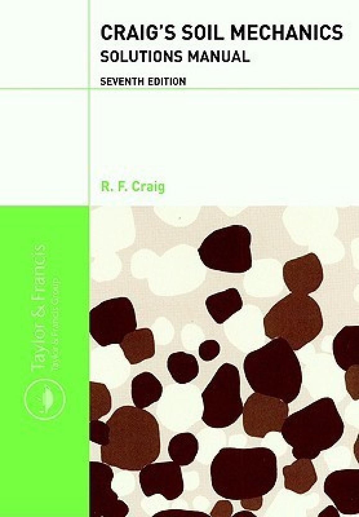 Craig's Soil Mechanics: Solutions Manual 0007 Edition. ADD TO CART