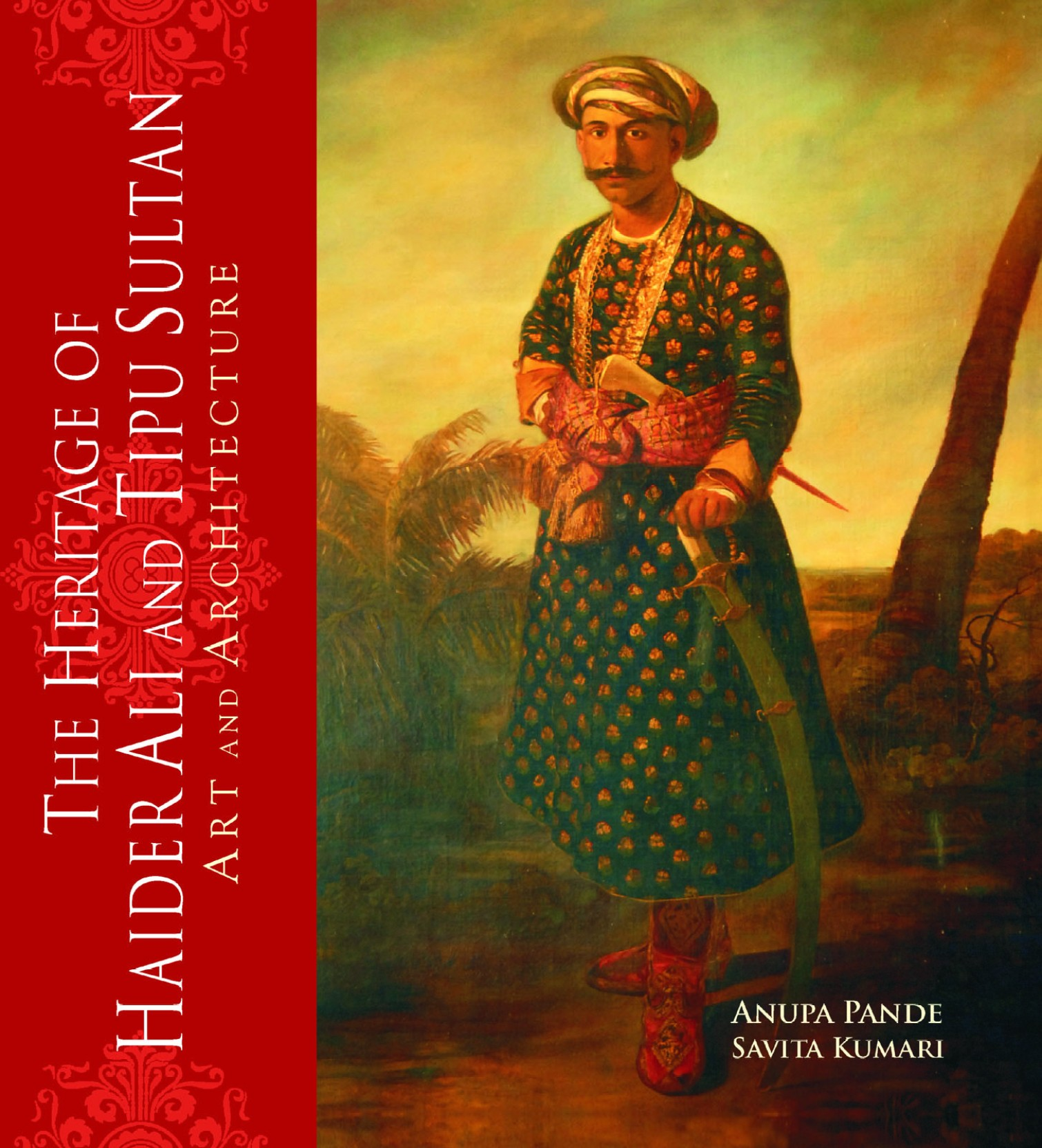 c3def6b047a The Heritage Of Haider Ali And Tipu Sultan  Art And Architecture (English