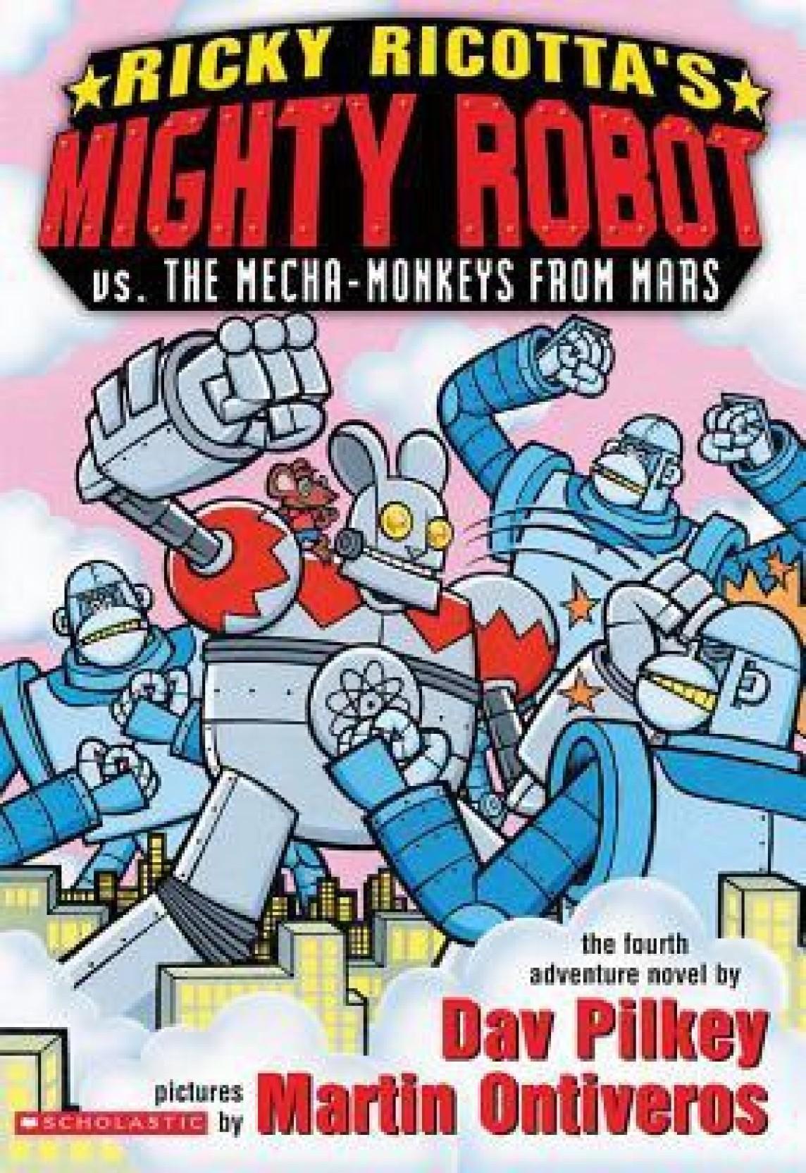 Ricky Ricotta's Mighty Robot Vs. the Mecha-monkeys from Mars. ADD TO CART
