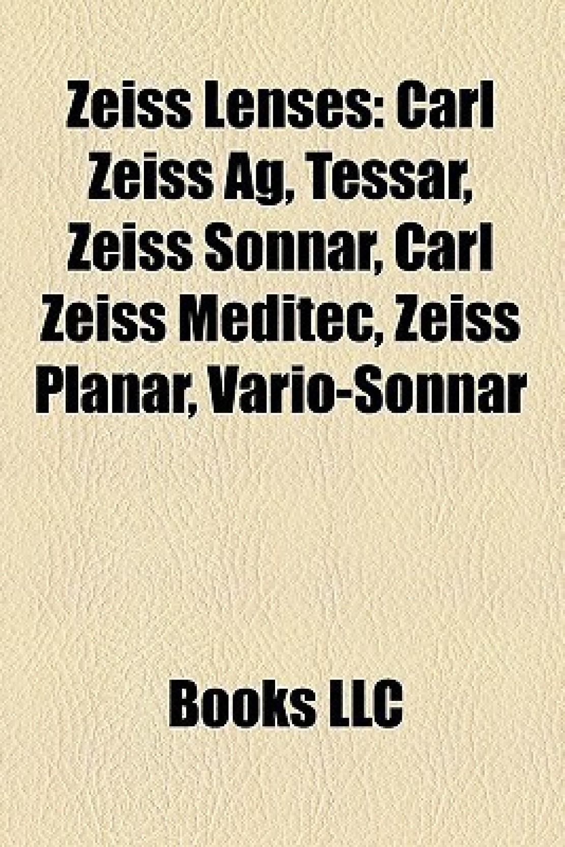 Zeiss Lenses: Carl Zeiss AG, Tessar, Zeiss Sonnar, Carl