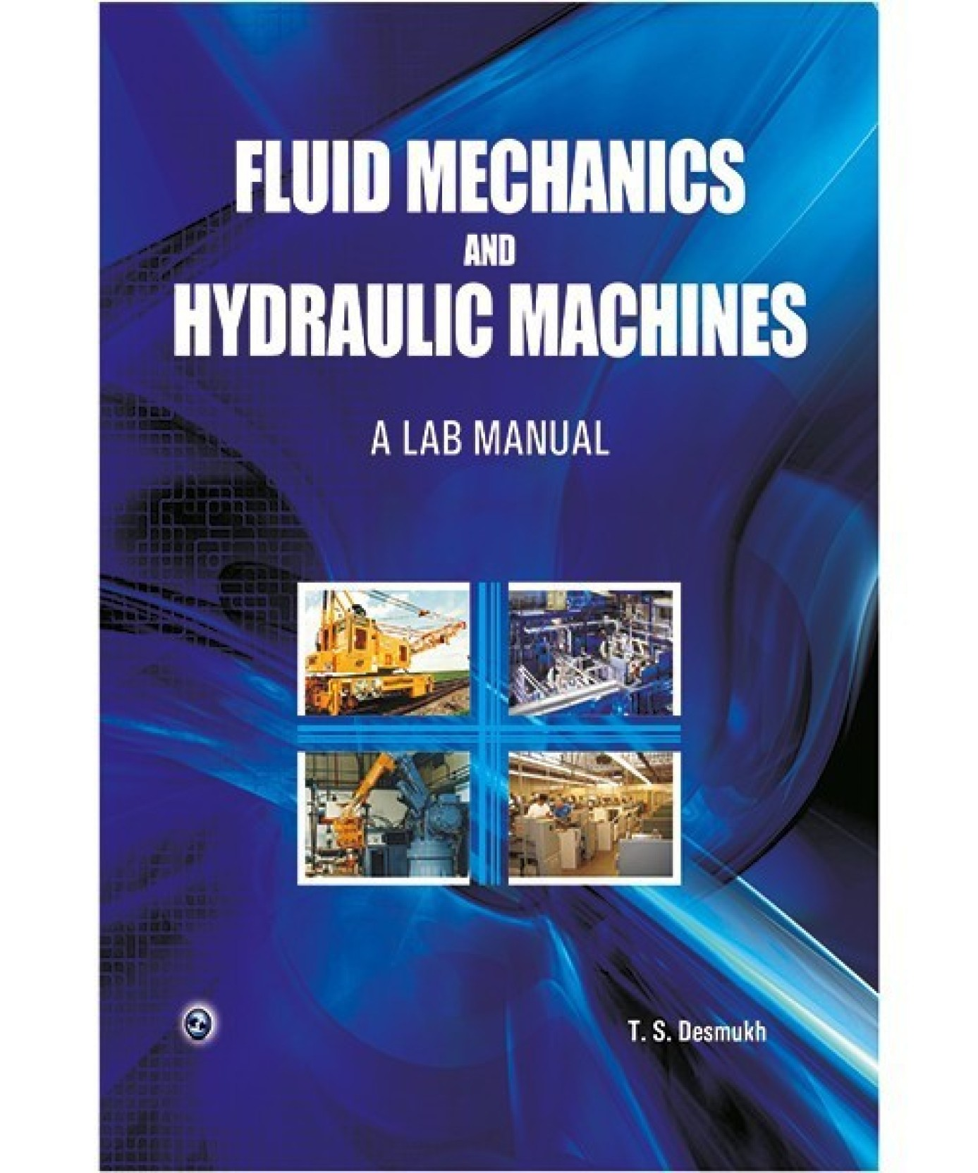 Fluid Mechanics and Hydraulic Machines (A Lab Manual) First Edition. Home