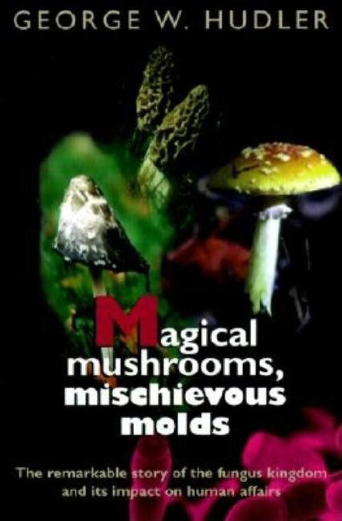 Magical Mushrooms, Mischievous Molds. ADD TO CART