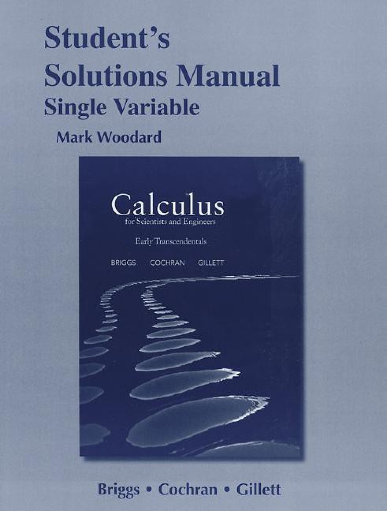 Student Solutions Manual for Calculus for Scientists and Engineers: Early  Transcendentals, Single Variable. Share