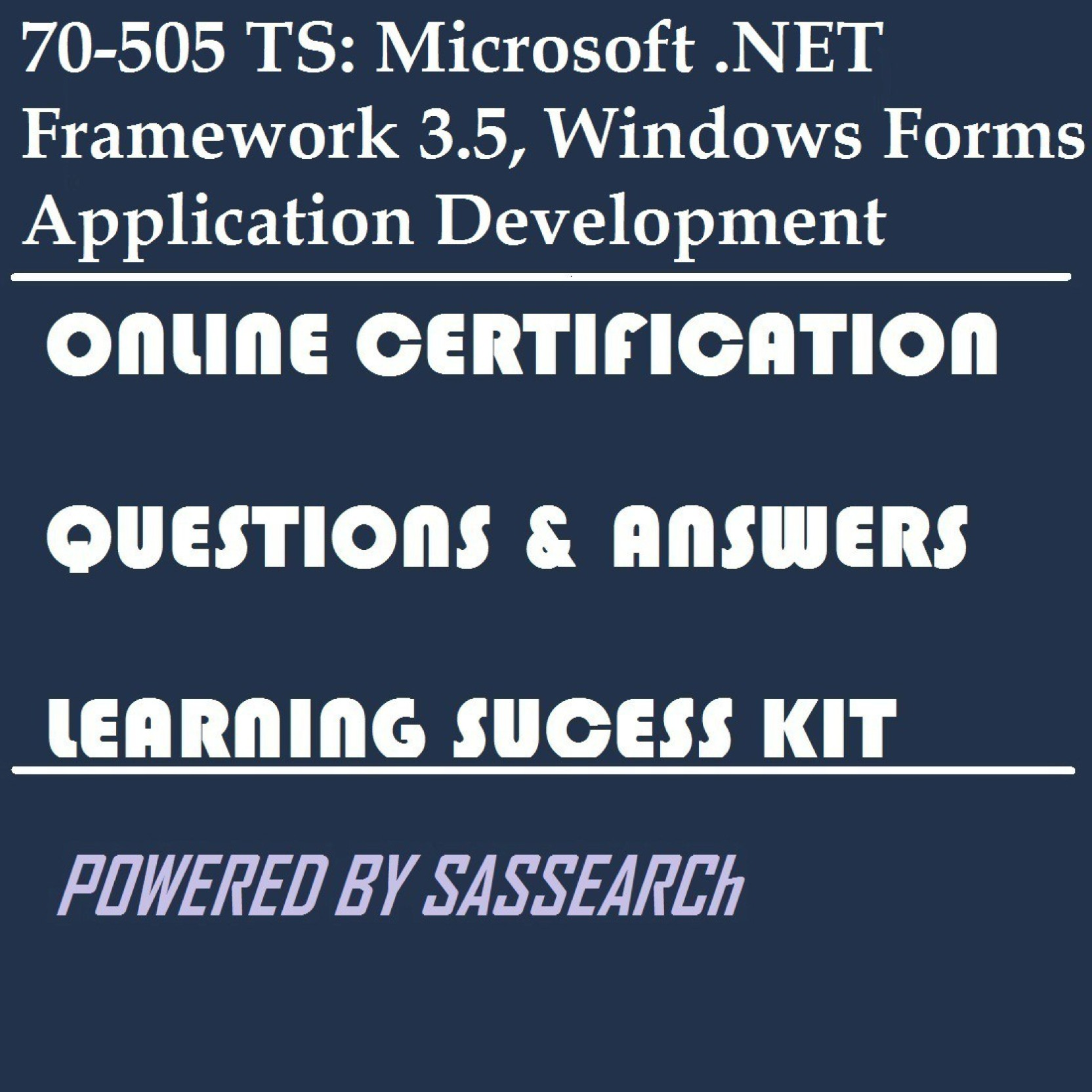 SAPSMART 70-505 TS: Microsoft  NET Framework 3 5, Windows Forms