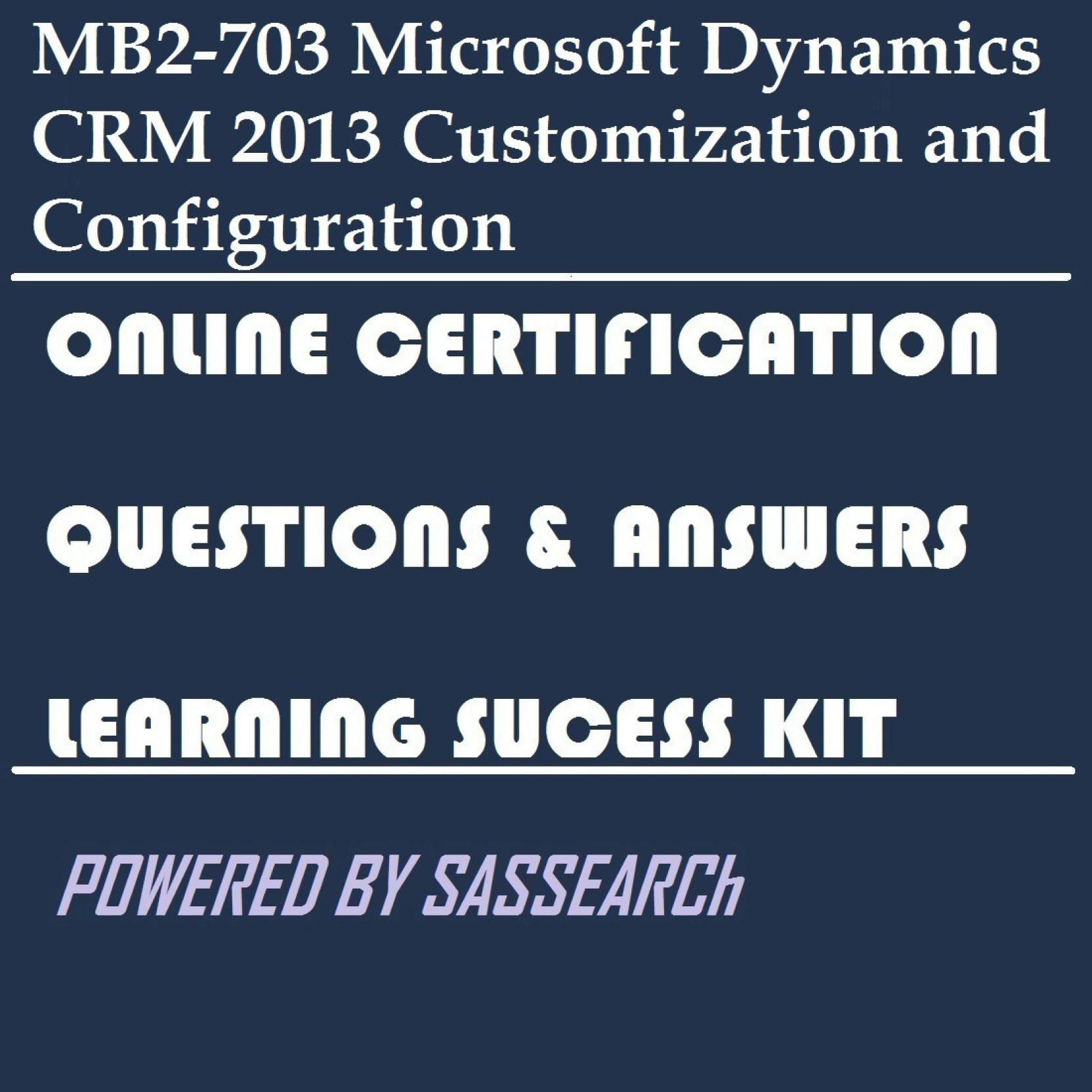 Sapsmart Mb2 703 Microsoft Dynamics Crm 2013 Customization And