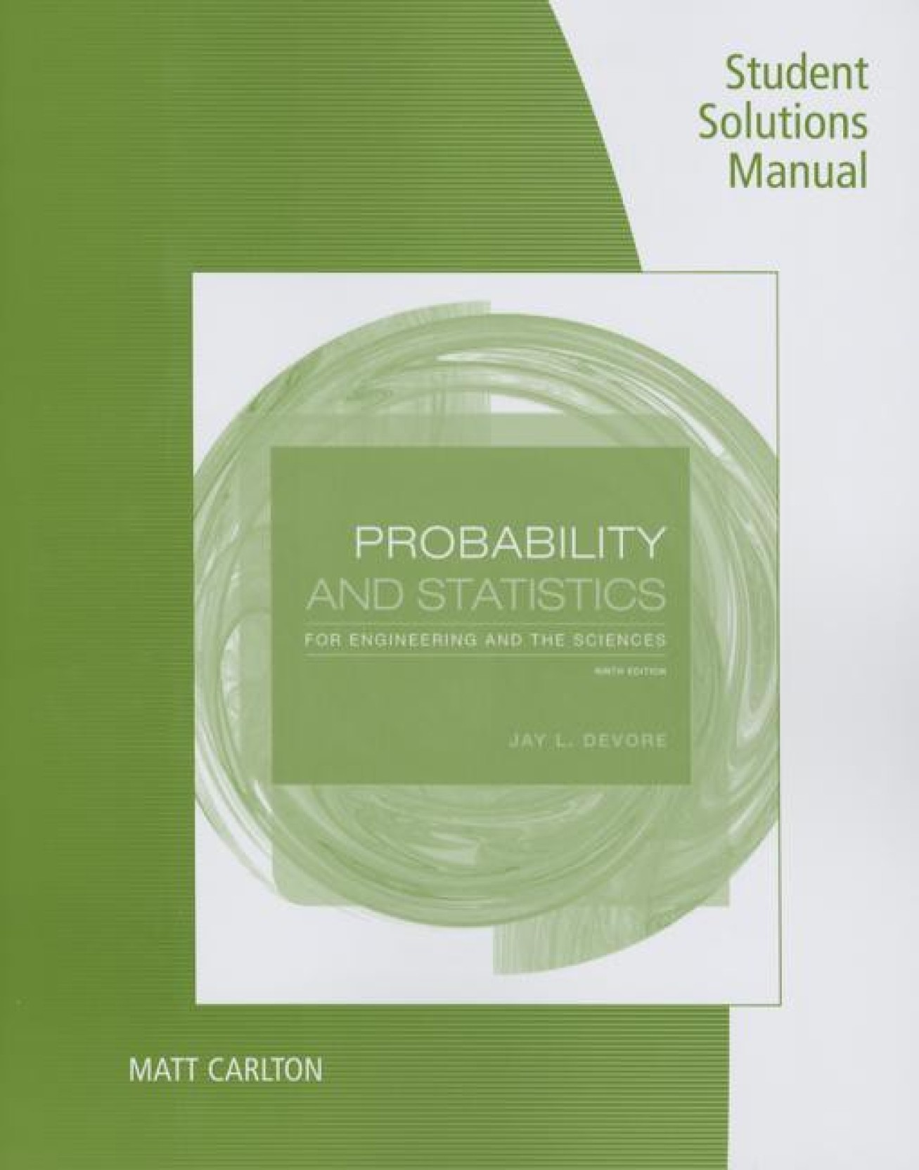 Student Solutions Manual for DeVore's Probability and Statistics for  Engineering and the Sciences, 9th. Share
