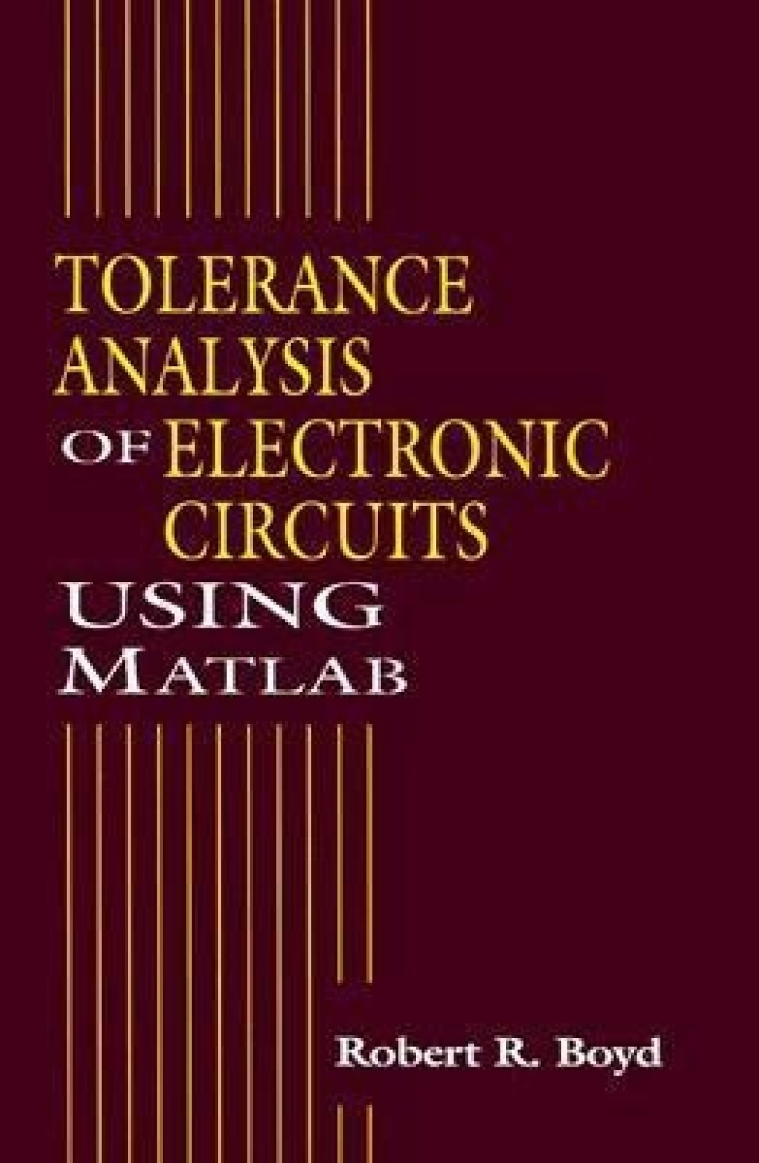Tolerance Analysis Of Electronic Circuits Using Matlab Buy Circuit Book Add To Cart