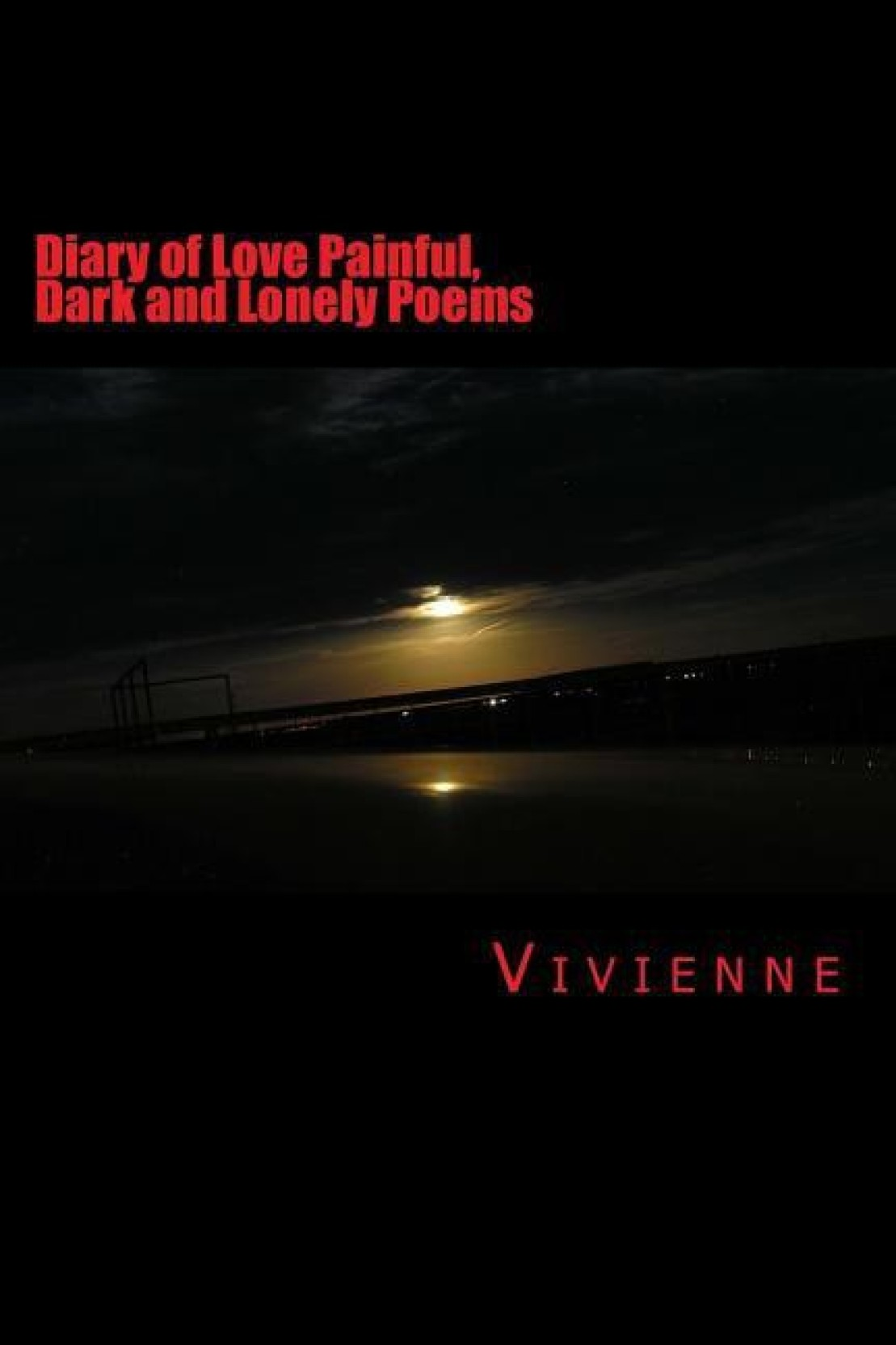 Diary of Love Painful, Dark and Lonely Poems: Buy Diary of