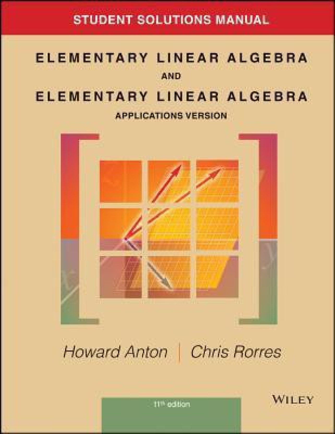 Student Solutions Manual to Accompany Elementary Linear Algebra,  Applications Version, 11E. Share