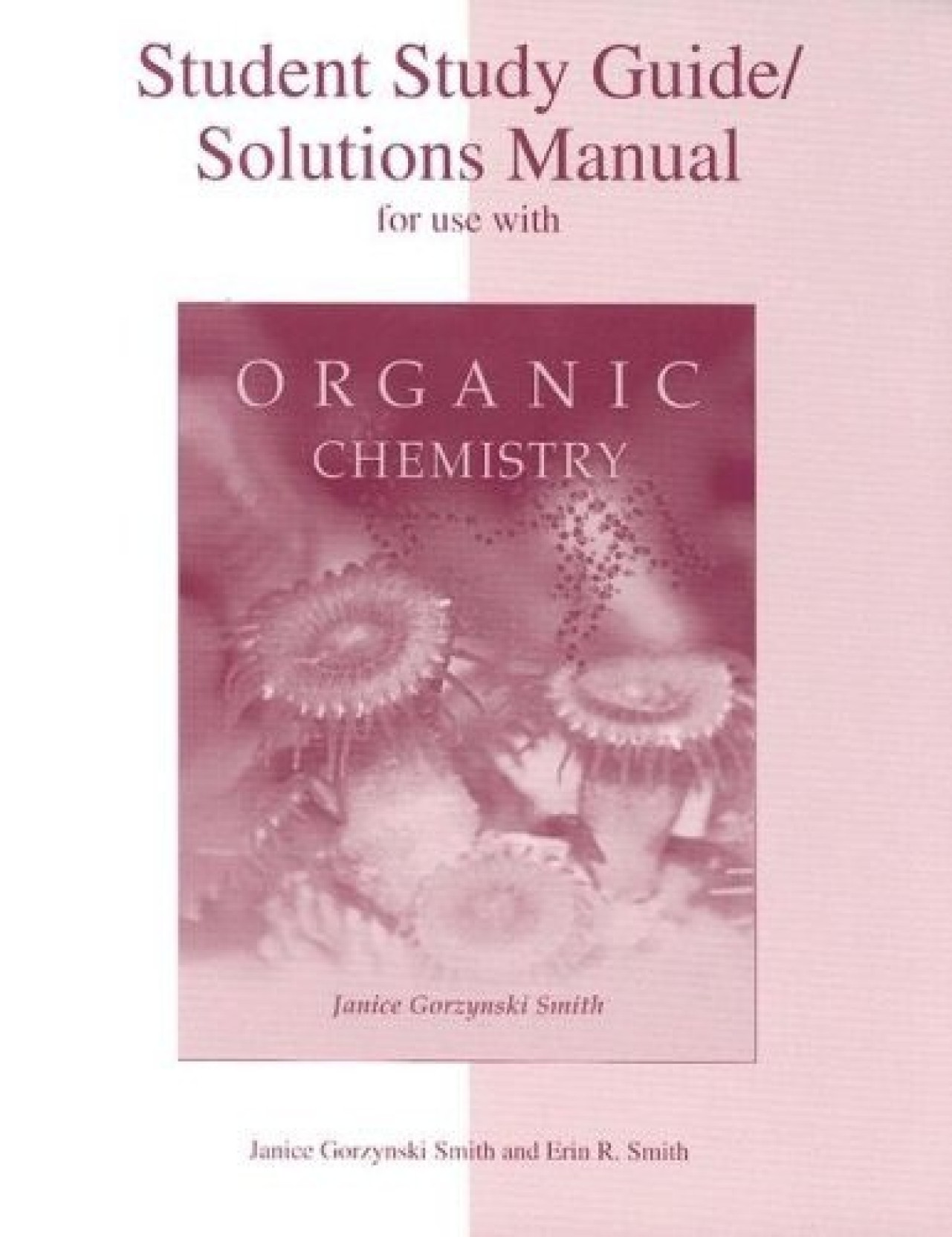 Student Study Guide/Solutions Manual for use with Organic Chemistry. Share