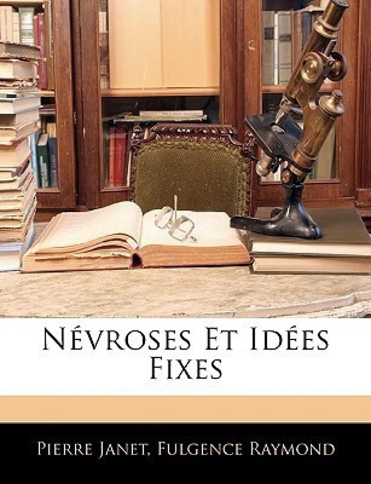 Nevroses Et Idees Fixes: Buy Nevroses Et Idees Fixes by Janet Pierre ...