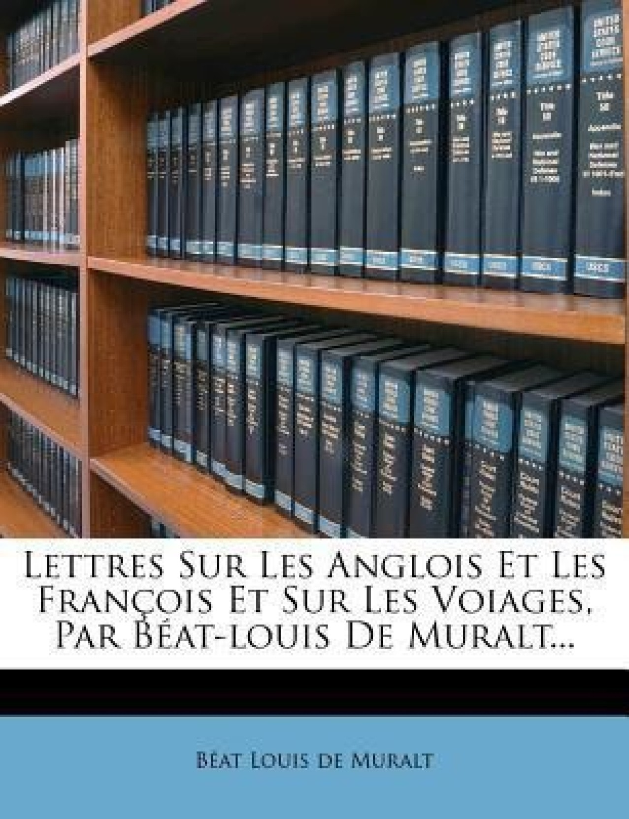 Anglois lettres sur les anglois et les francois et sur les voiages