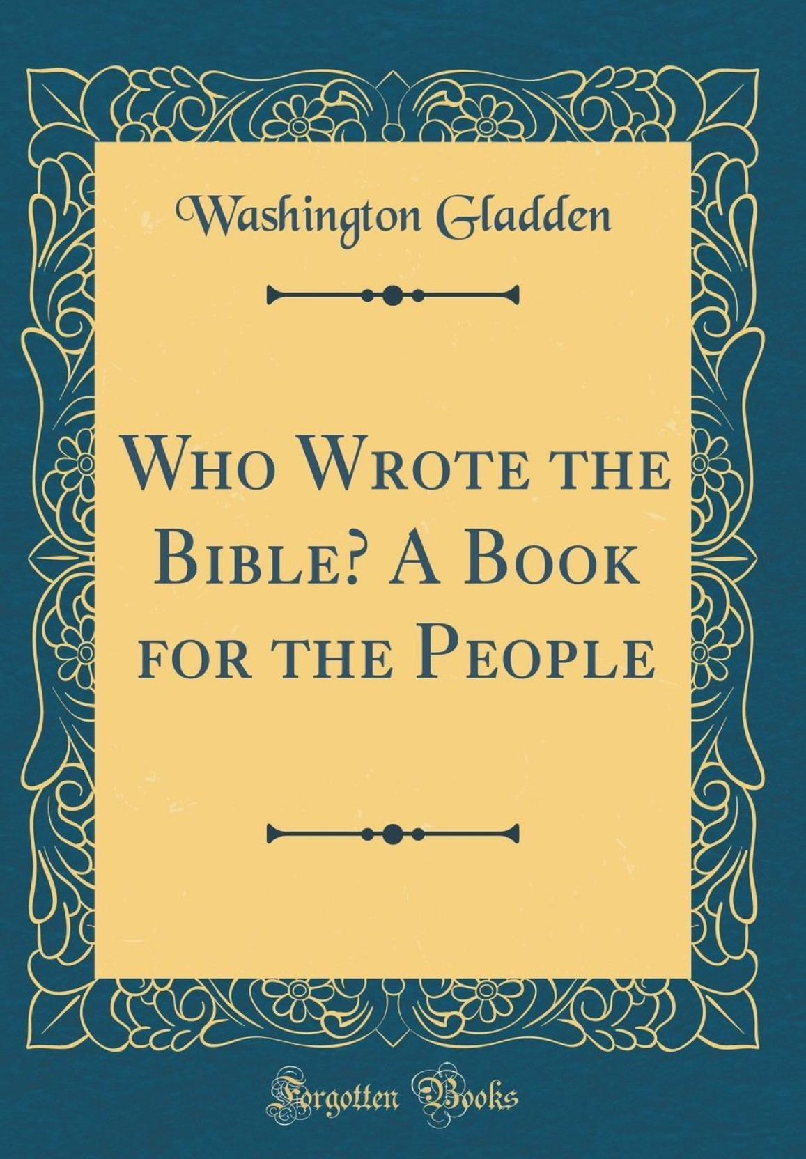 Who Wrote the Bible? A Book for the People (Classic Reprint