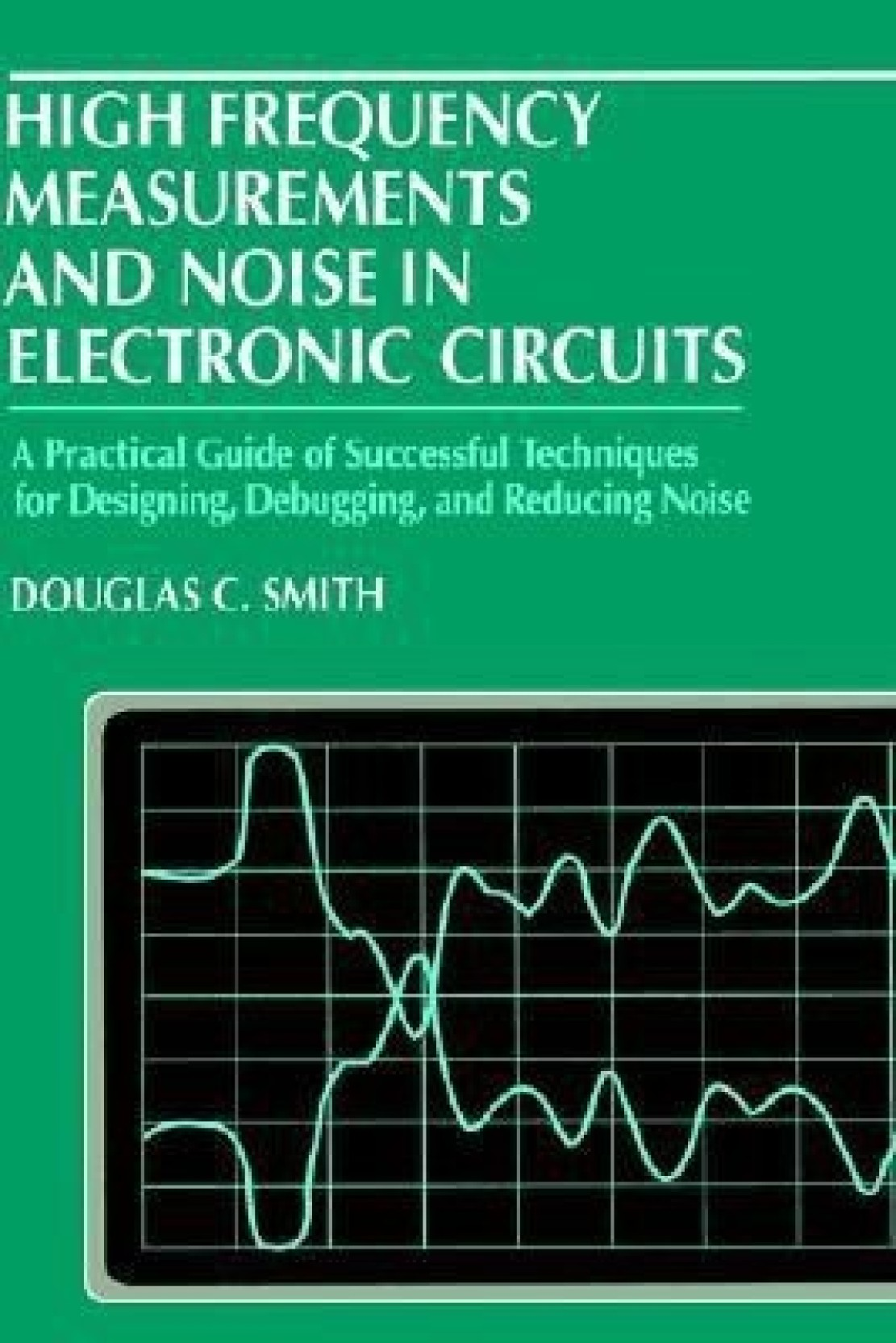 High Frequency Measurements And Noise In Electronic Circuits Buy Designing Add To Cart