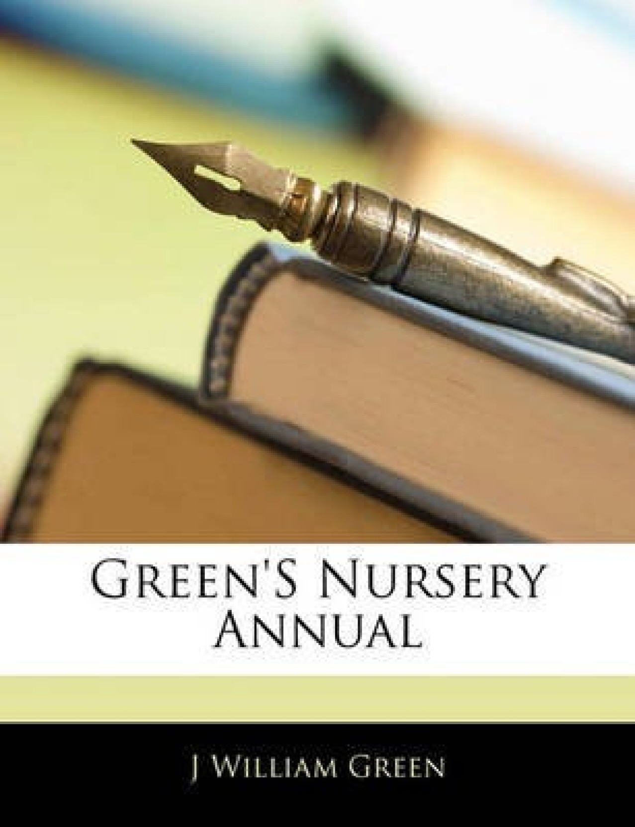Green's Nursery Annual: Buy Green's Nursery Annual by Green