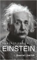 How to Think Like Einstein(English, Paperback, Daniel Smith)