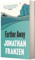 FARTHER AWAY(English, Paperback, Franzen, Jonathan)