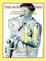 The Saxophone Reed: The Advanced Art of Adjusting Single Reeds(English, Paperback, Ray Reed)