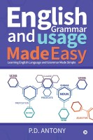 English Grammar and Usage Made Easy : Learning English Language and Grammar Made Simple(English, Paperback, P.D. Antony)