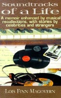 Soundtracks of a Life: A Memoir Enhanced by Musical Recollections, with Stories by Celebrities and Strangers(English, Paperback, Lois Finn Magovern)