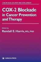 Cox-2 Blockade in Cancer Prevention and Therapy 1st  Edition(Med058160, Hardcover, Pathology The Ohio Randall E Harris, Environmental Health College Of Public Health Division Of Epidemiology The Ohio State University Medical Center College Of Medicine Departments Of Emergency Medicine, Director Cent