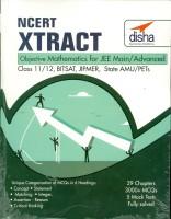 NCERT Xtract – Objective Mathematics for JEE Main, JEE Adv, Class 11/ 12, BITSAT, State PETs 1 Edition(English, Paperback, Disha Experts)