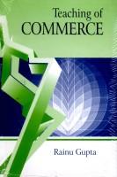 Teaching of commerce(English, Hardcover, Rainu Gupta)