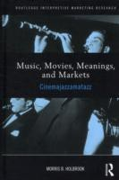 Music, Movies, Meanings, and Markets: Cinemajazzamatazz(English, Hardcover, Morris B. Holbrook)