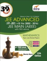 39 Years IIT-JEE Advanced + 15 yrs JEE Main Topic-wise Solved Paper Mathematics with Free ebook 12th Edition(English, Paperback, Mamta Batra)