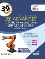 39 Years IIT-JEE Advanced + 15 yrs JEE Main Topic-wise Solved Paper Physics with Free ebook 12th Edition 12 Edition(English, Paperback, Er. Sunil Batra)