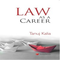 Law As A Career(English, Paperback, Tanuj Kalia)