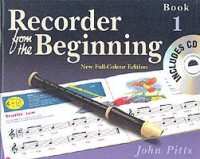 Recorder from the Beginning - Book 1: Full Color Edition (Bk. 1)(English, Hardcover, John Pitts)