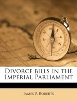 Divorce Bills in the Imperial Parliament(English, Paperback, Roberts James R (Professor Emergency Medicine Department Of Emergency Medicine Director Division Of Toxicology Allegheny University Of The Health Sciences MCP Hahnemann School Of Medicine Philadelphia PA, Chair Department Of Emergency Medi