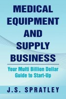 Medical Equipment and Supply Business(English, Paperback, Spratley J S)