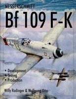 Messerschmitt Bf 109 F-K: Development/Testing/Production (Language Learning Story Books)(English, Hardcover, Radinger Willy)