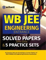 Wb Jee Engineering Entrance Solved Papers (2015-2006) & 5 Practice Sets 5 Edition(English, Paperback, Arihant Experts)