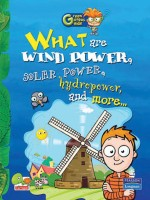 What are Wind Power, Solar Power, Hydropower and More...: Key stage 2(English, Paperback, Sharma Richa)