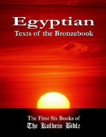 Egyptian Texts of the Bronzebook: The First Six Books of the Kolbrin Bible(Rel051000, Paperback, Marshall Masters)