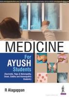 Medicine for AYUSH Students (Ayurveda, Yoga & Naturopathy, Unani, Siddha and Homeopathic Students)(English, Paperback, R Alagappan)