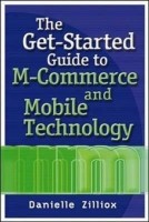 The Get-Started Guide to M-Commerce and Mobile Technology : A Fully Illustrated Guide to Freshwater Fishing 1st Edition(English, Paperback, Danielle Zilliox)