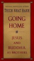 Going Home: Jesus and Buddha as Brothers(English, Paperback, Thich Nhat Hanh)
