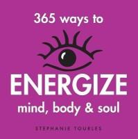 365 Ways to Energize Mind Body & Spirit(English, Paperback, Tourles Stephanie)