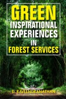 Green Inspirational Experiences in Forest Services(English, Paperback, D. Raveendranathan)