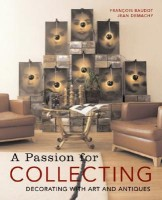 A Passion for Collecting : Decorating with Art and Antiques(English, Hardcover, Jean Demachy)