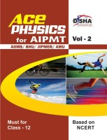 Ace Physics Vol 2 for class 12,�NEET/�AIPMT/ AIIMS/ BHU/ JIPMER/ AMU Medical Entrance Exam Vol. 2 1 Edition(English, Paperback, Disha Experts)