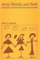 Amy, Wendy, and Beth: Learning Language in South Baltimore(English, Paperback, Peggy J. Miller)