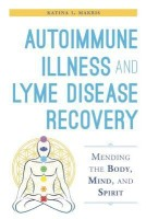Mending: The Autoimmune Illness Recovery Guide for Mind, Body, and Spirit(Paperback, M. A. Kris Katina I Makris)