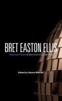 Bret Easton Ellis: American Psycho, Glamorama, Lunar Park(English, Hardcover, Mandel Dr Naomi Mandel)